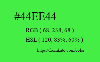 Color: #44ee44