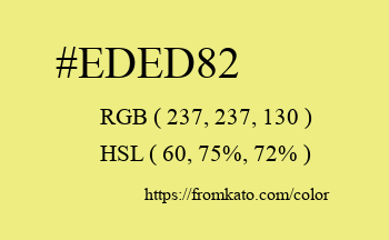 Color: #eded82